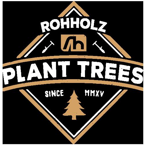Rohholz - Plant Trees