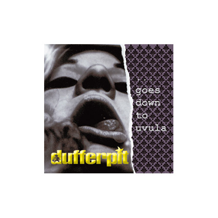 Dufferpit CD Goes Down To Uvula - ROHHOLZ