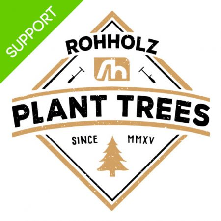 Support Plant Trees - Rohholz Baumpflanzaktion